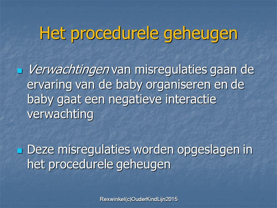 Het procedurele geheugen Verwachtingen van misregulaties gaan de ervaring van de baby organiseren en de baby gaat een negatieve interactie verwachting