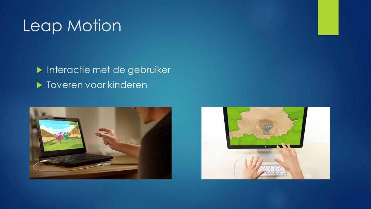 Leap Motion  Interactie met de gebruiker  Toveren voor kinderen