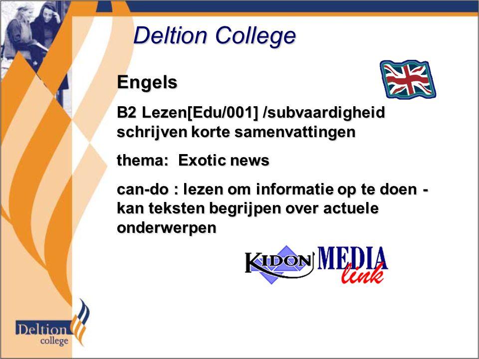 Deltion College Engels B2 Lezen[Edu/001] /subvaardigheid schrijven korte samenvattingen thema: Exotic news can-do : lezen om informatie op te doen - kan teksten begrijpen over actuele onderwerpen