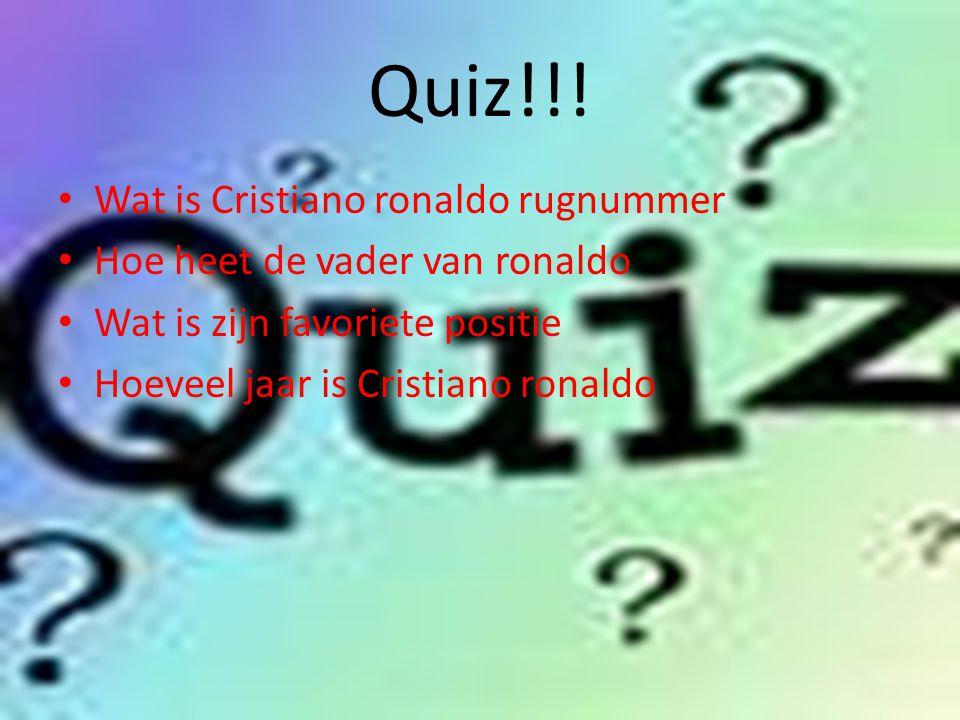 Quiz!!! Wat is Cristiano ronaldo rugnummer Hoe heet de vader van ronaldo Wat is zijn favoriete positie Hoeveel jaar is Cristiano ronaldo