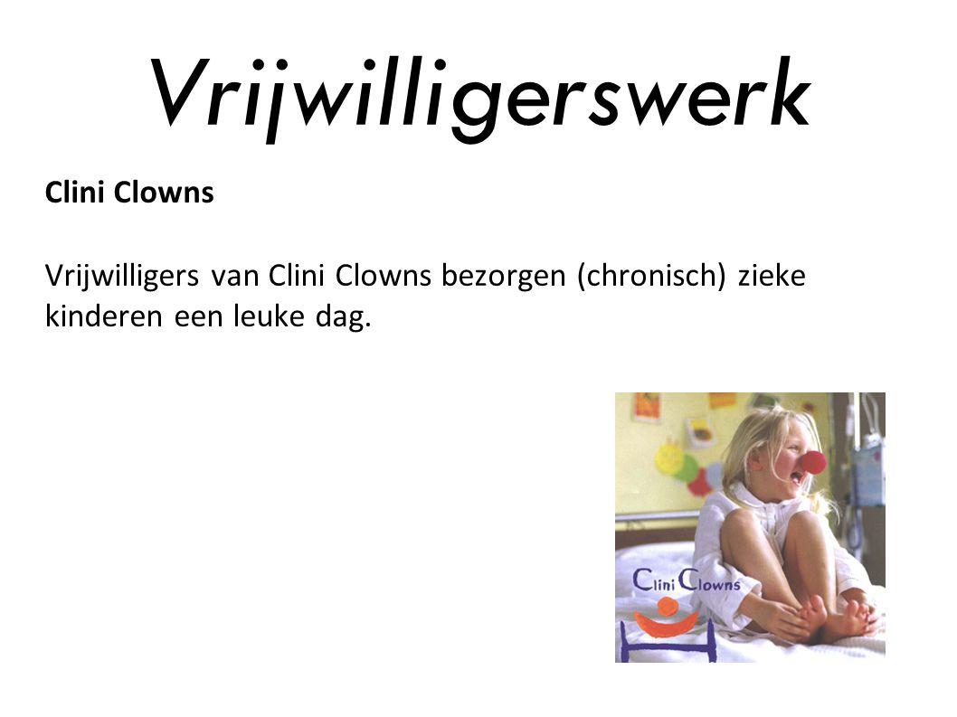 Vrijwilligerswerk Clini Clowns Vrijwilligers van Clini Clowns bezorgen (chronisch) zieke kinderen een leuke dag.