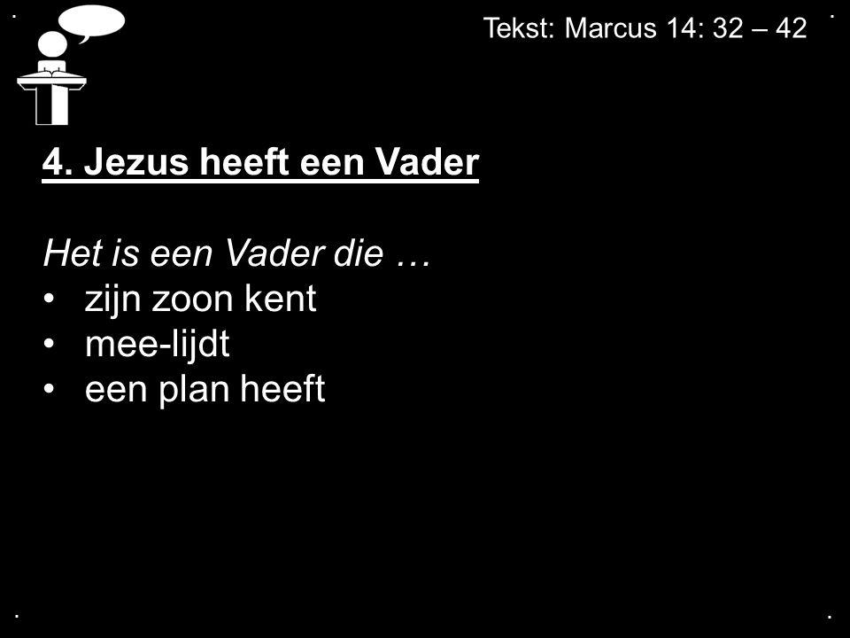 ....Tekst: Marcus 14: 32 – 42 4.