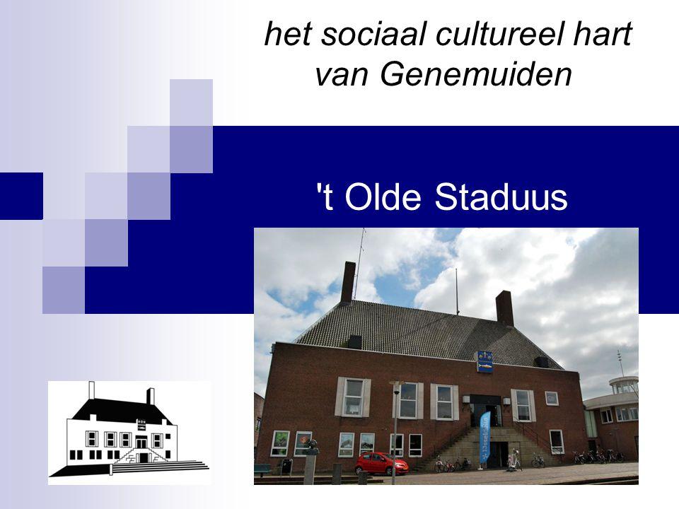 t Olde Staduus het sociaal cultureel hart van Genemuiden