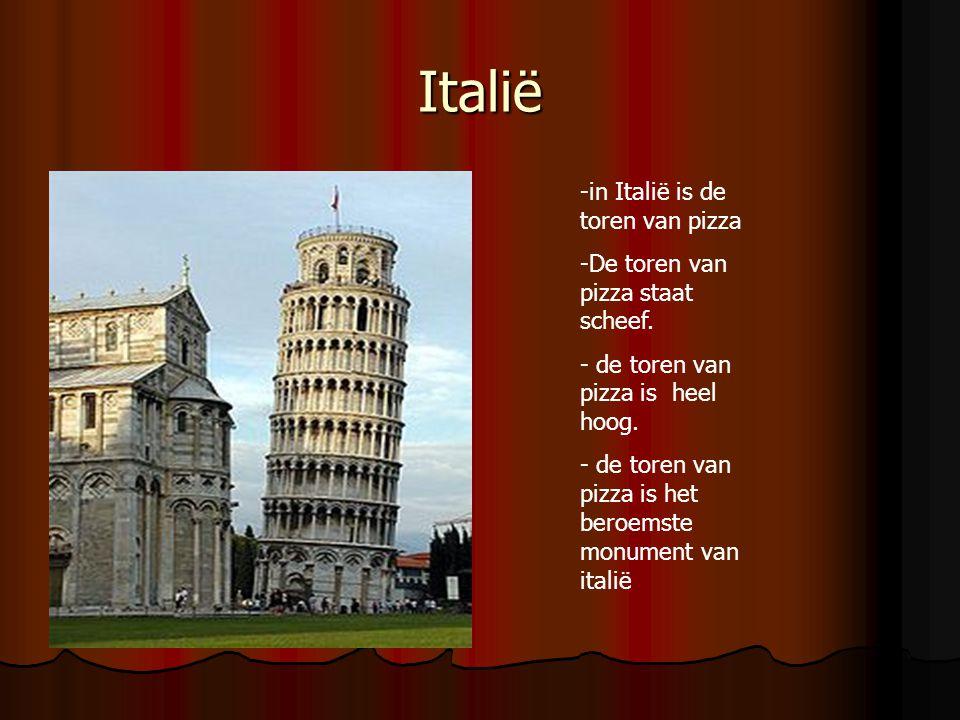 Italië -in Italië is de toren van pizza -De toren van pizza staat scheef. - de toren van pizza is heel hoog. - de toren van pizza is het beroemste mon