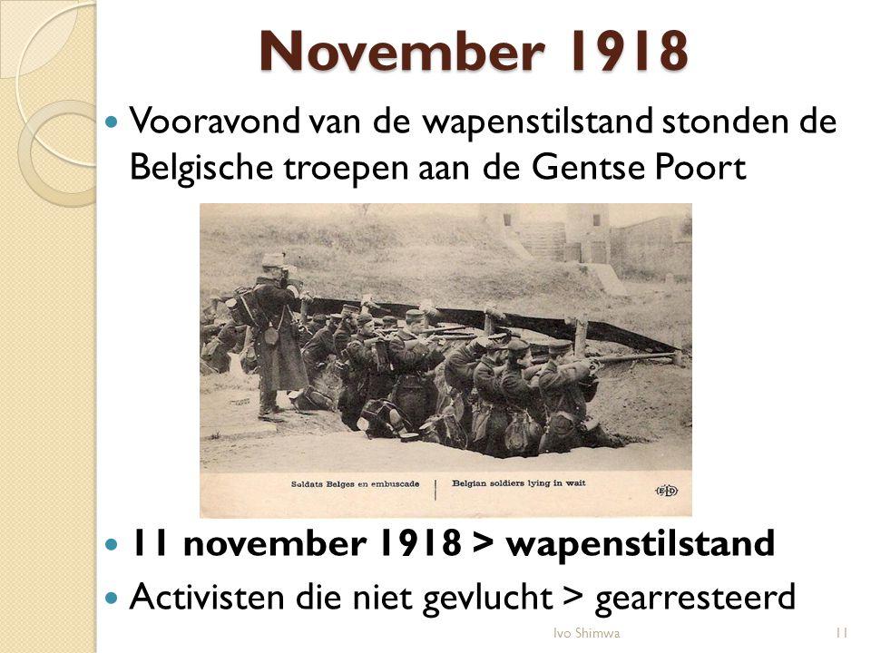 November 1918 Vooravond van de wapenstilstand stonden de Belgische troepen aan de Gentse Poort 11 november 1918 > wapenstilstand Activisten die niet g
