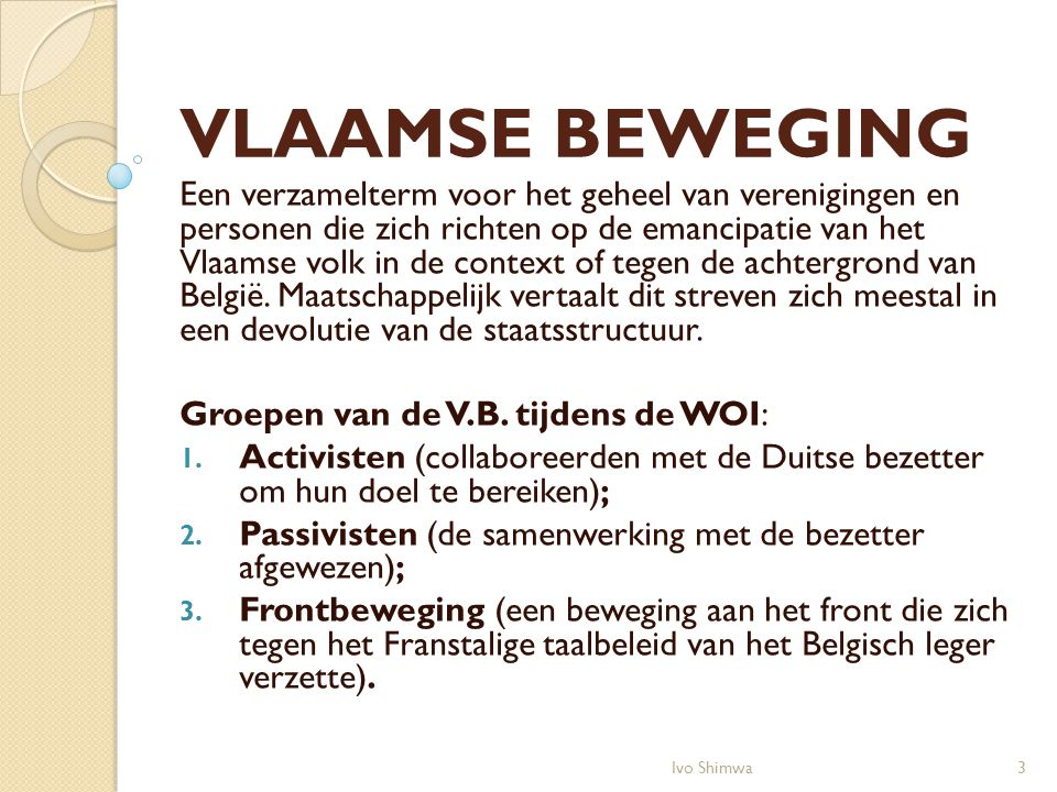 VLAAMSE BEWEGING Een verzamelterm voor het geheel van verenigingen en personen die zich richten op de emancipatie van het Vlaamse volk in de context o