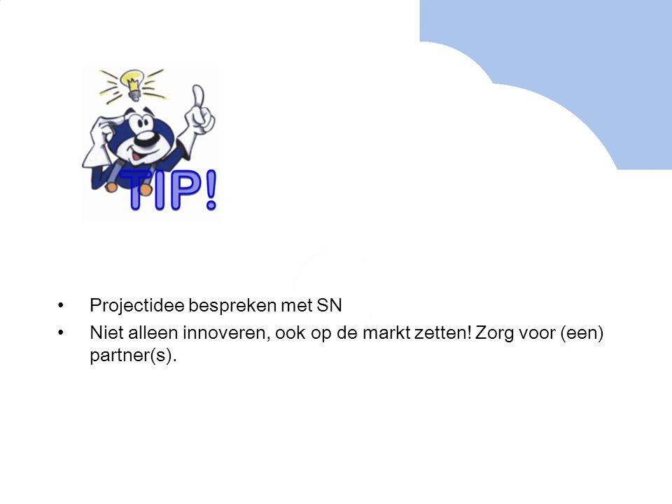 Projectidee bespreken met SN Niet alleen innoveren, ook op de markt zetten.