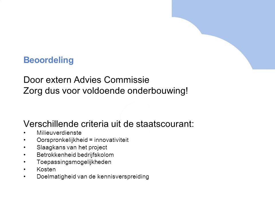 Beoordeling Door extern Advies Commissie Zorg dus voor voldoende onderbouwing.