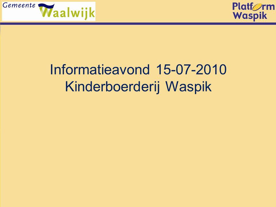 Informatieavond 15-07-2010 Kinderboerderij Waspik