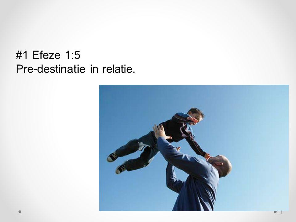 #1 Efeze 1:5 Pre-destinatie in relatie. 11