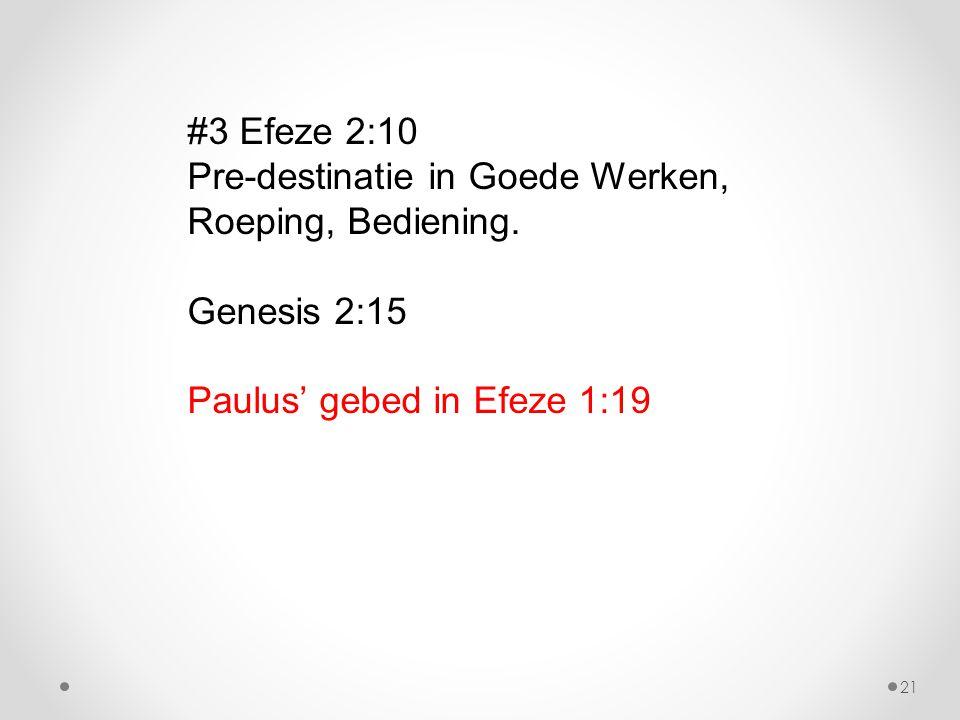 #3 Efeze 2:10 Pre-destinatie in Goede Werken, Roeping, Bediening. Genesis 2:15 Paulus' gebed in Efeze 1:19 21
