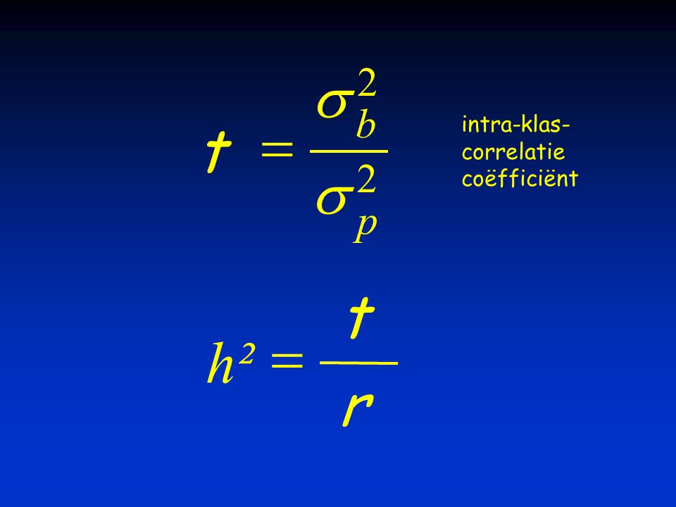 h²  t r intra-klas- correlatie coëfficiënt t b p    2 2