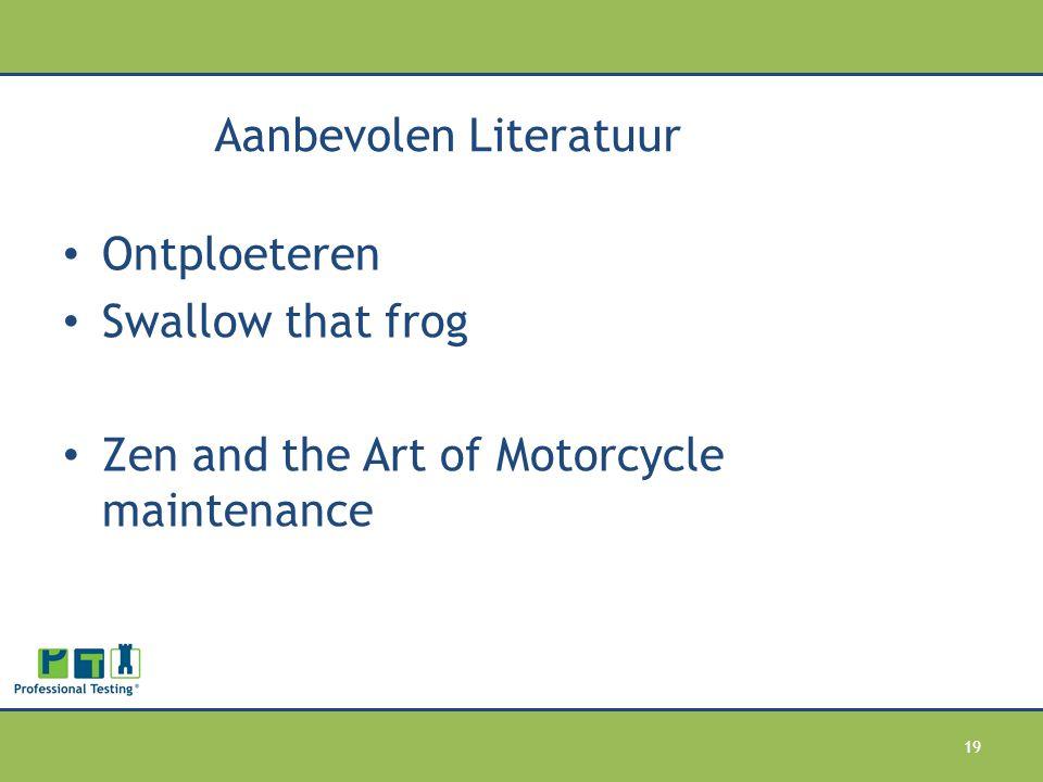 Aanbevolen Literatuur Ontploeteren Swallow that frog Zen and the Art of Motorcycle maintenance 19
