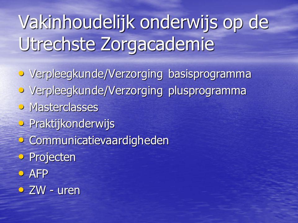 Vakinhoudelijk onderwijs op de Utrechste Zorgacademie Verpleegkunde/Verzorging basisprogramma Verpleegkunde/Verzorging basisprogramma Verpleegkunde/Ve
