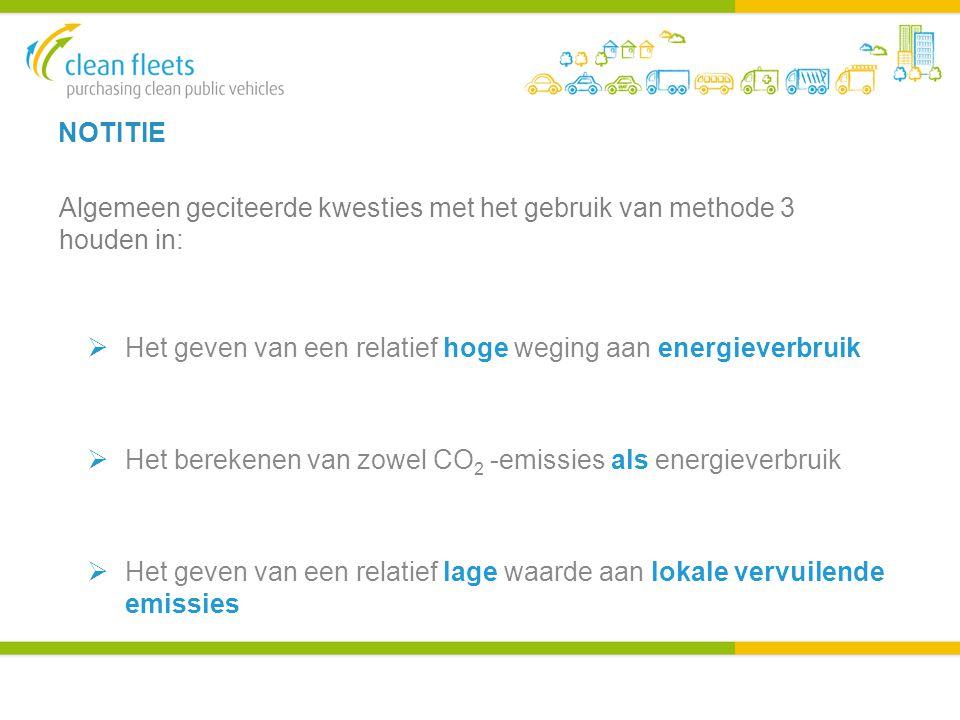 NOTITIE Algemeen geciteerde kwesties met het gebruik van methode 3 houden in:  Het geven van een relatief hoge weging aan energieverbruik  Het berekenen van zowel CO 2 -emissies als energieverbruik  Het geven van een relatief lage waarde aan lokale vervuilende emissies
