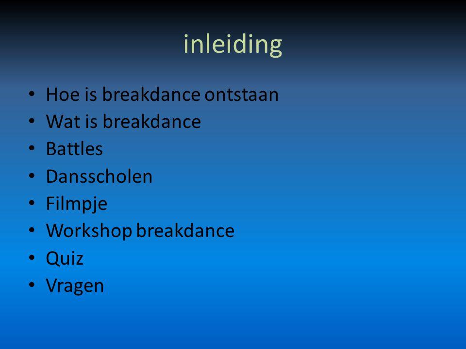 Hoe is breakdance ontstaan Ontstaan Lichaamstaal Mix Jongere getto's Muziek 4 onderdelen breaken