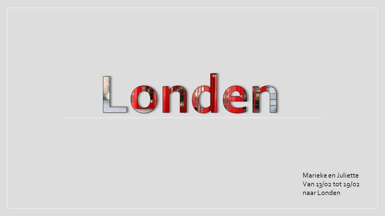 Marieke en Juliette Van 13/02 tot 19/02 naar Londen