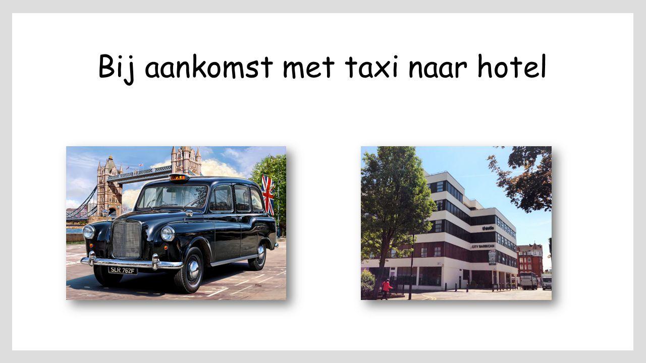 Bij aankomst met taxi naar hotel