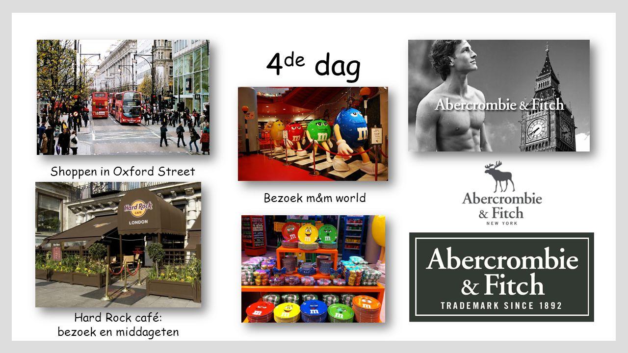 4 de dag Shoppen in Oxford Street Hard Rock café: bezoek en middageten Bezoek m&m world