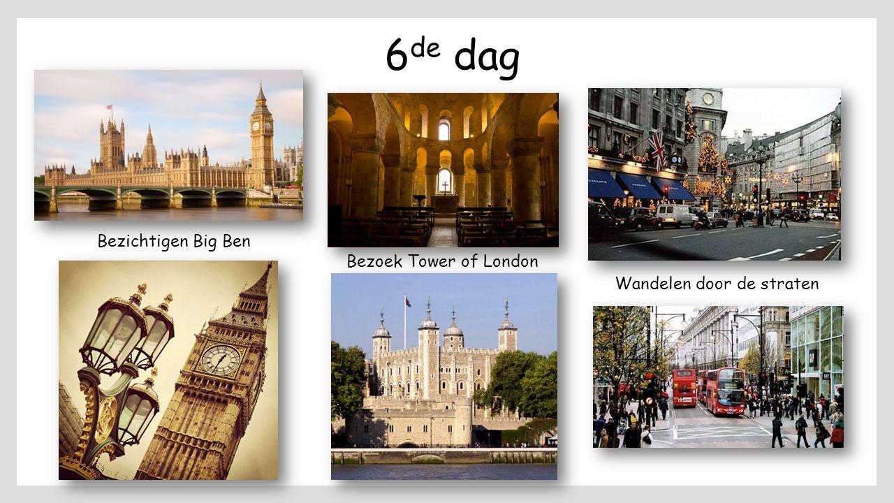 6 de dag Bezichtigen Big Ben Bezoek Tower of London Wandelen door de straten