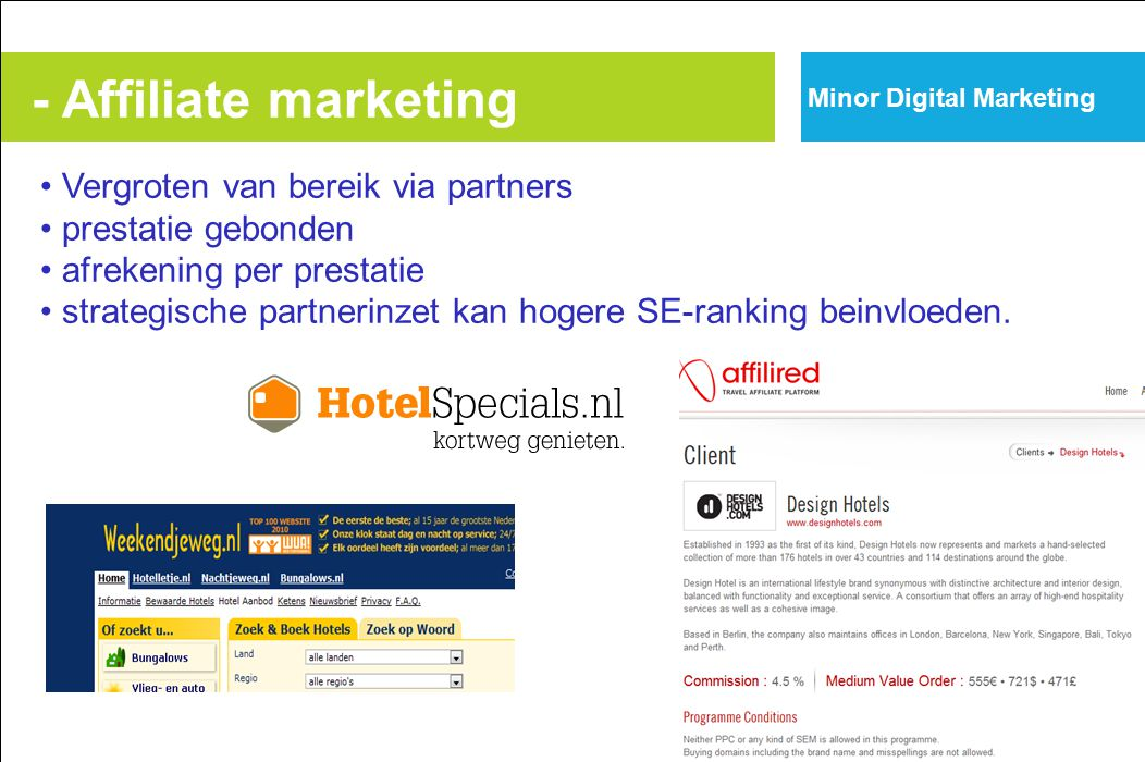 - Affiliate marketing Vergroten van bereik via partners prestatie gebonden afrekening per prestatie strategische partnerinzet kan hogere SE-ranking be