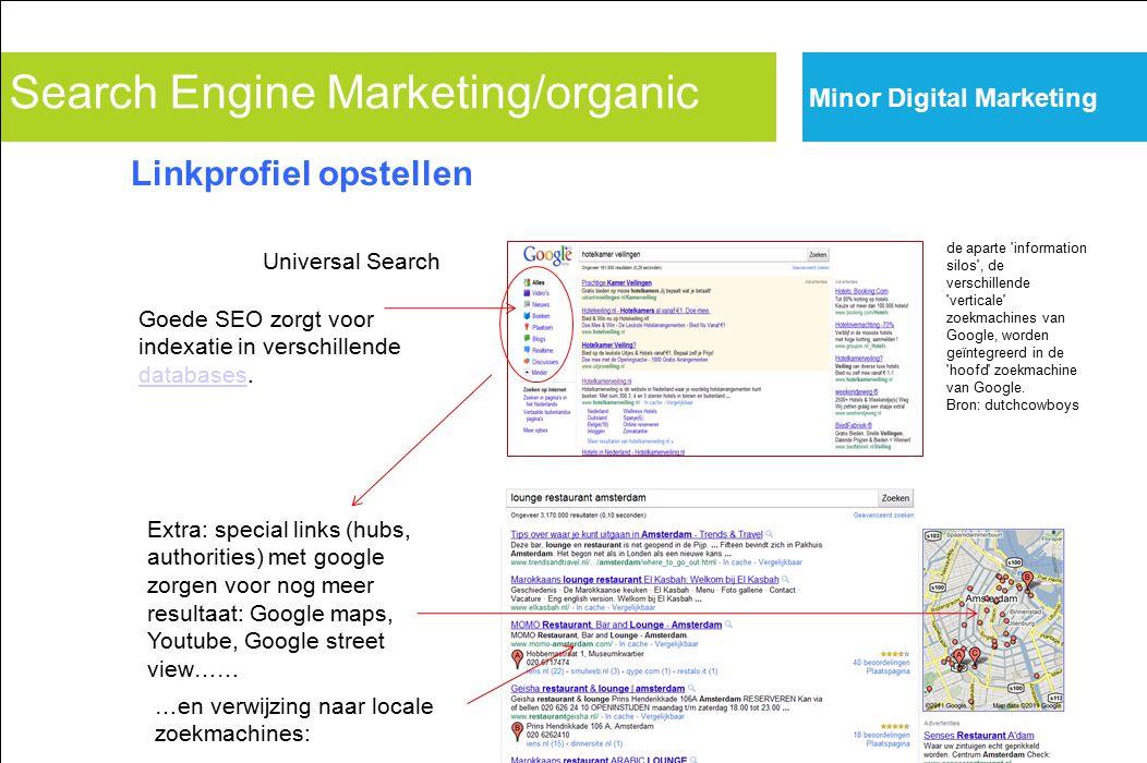 Search Engine Marketing/organic Universal Search de aparte information silos , de verschillende verticale zoekmachines van Google, worden geïntegreerd in de hoofd zoekmachine van Google.