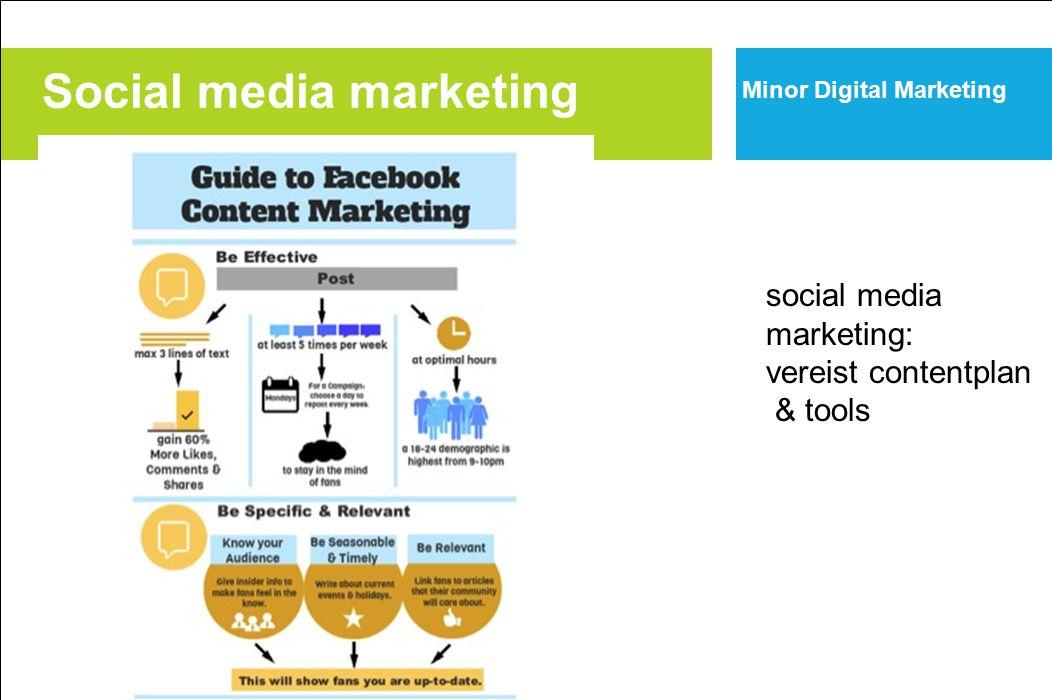 Social media marketing Minor Digital Marketing social media marketing: vereist contentplan & tools