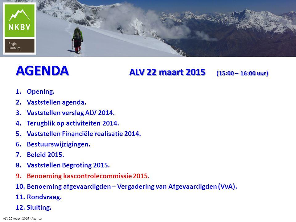ALV 22 maart 2014 - Agenda 1.Opening. 2.Vaststellen agenda. 3.Vaststellen verslag ALV 2014. 4.Terugblik op activiteiten 2014. 5.Vaststellen Financiële