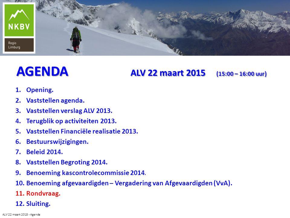 ALV 22 maart 2015 - Agenda 1.Opening. 2.Vaststellen agenda. 3.Vaststellen verslag ALV 2013. 4.Terugblik op activiteiten 2013. 5.Vaststellen Financiële
