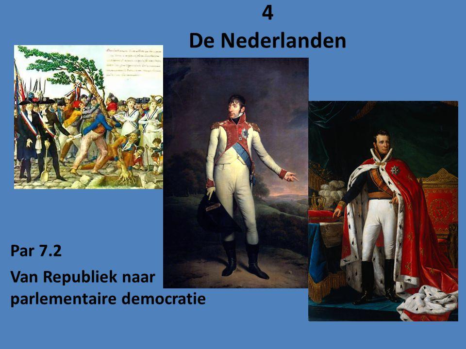 Par 7.2 Van Republiek naar parlementaire democratie 4 De Nederlanden