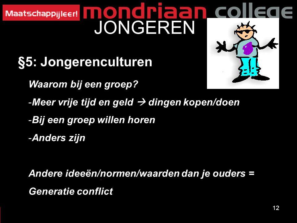 12 JONGEREN §5: Jongerenculturen Waarom bij een groep.