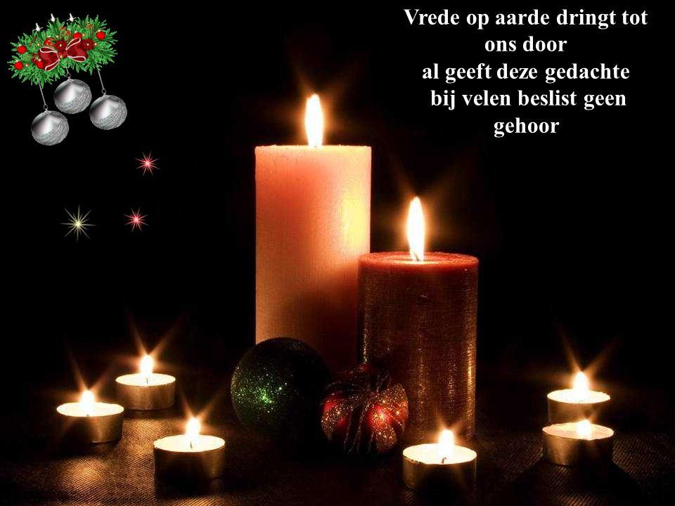 Rondom je heen zie je het licht kaarsjes die branden dan is Kerstfeest in zicht