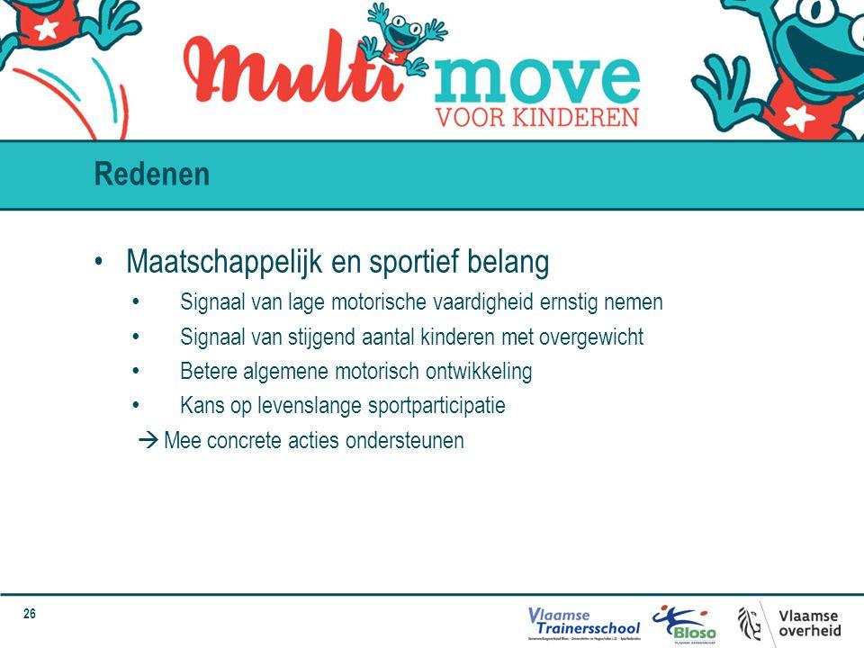 26 Maatschappelijk en sportief belang Signaal van lage motorische vaardigheid ernstig nemen Signaal van stijgend aantal kinderen met overgewicht Beter