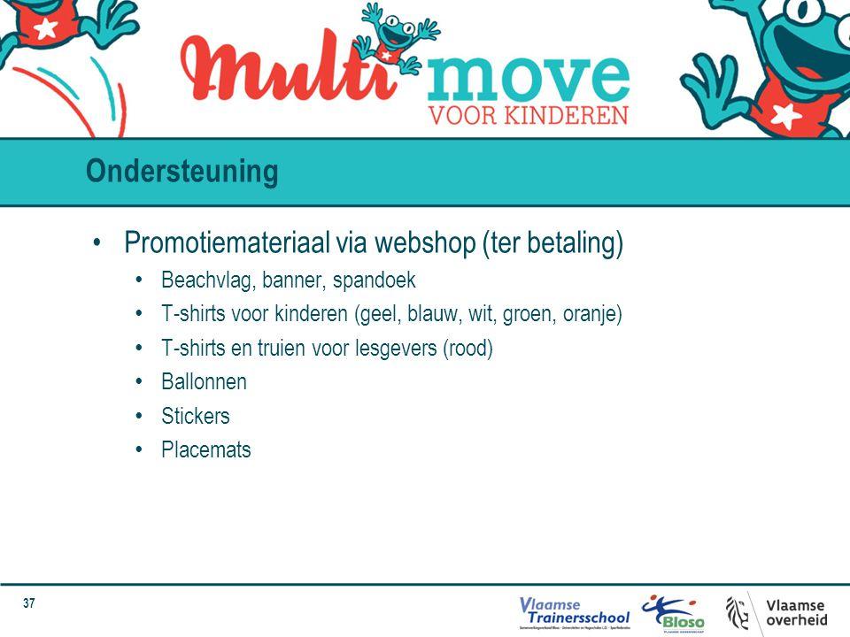 37 Ondersteuning Promotiemateriaal via webshop (ter betaling) Beachvlag, banner, spandoek T-shirts voor kinderen (geel, blauw, wit, groen, oranje) T-s