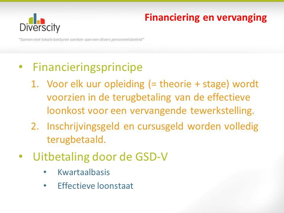 """""""Samen met lokale besturen werken aan een divers personeelsbeleid"""" Financieringsprincipe 1.Voor elk uur opleiding (= theorie + stage) wordt voorzien i"""