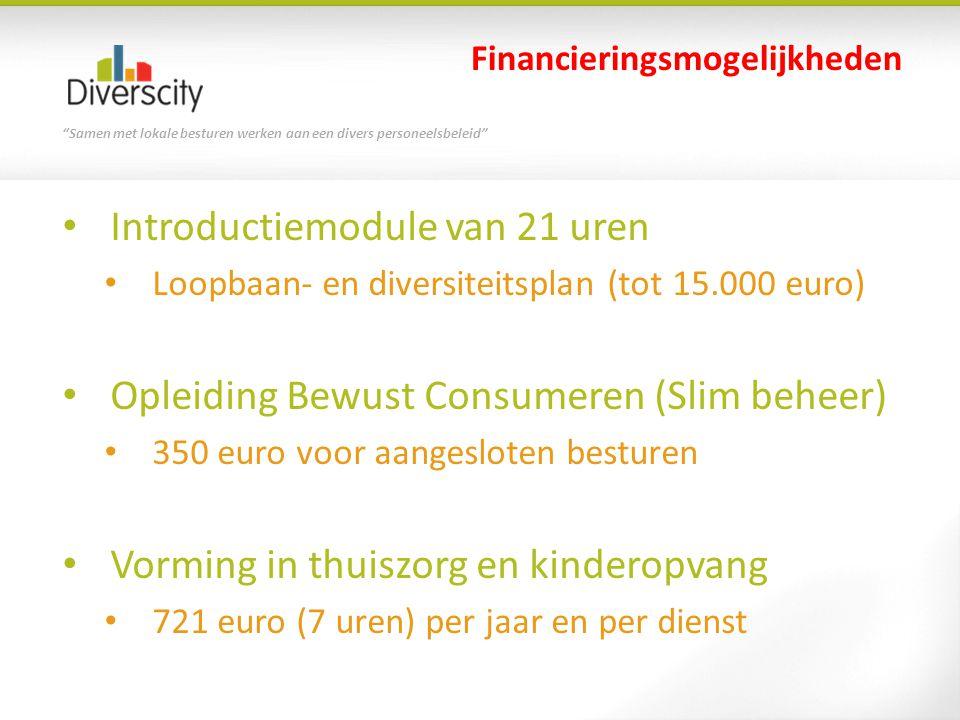 """""""Samen met lokale besturen werken aan een divers personeelsbeleid"""" Introductiemodule van 21 uren Loopbaan- en diversiteitsplan (tot 15.000 euro) Oplei"""