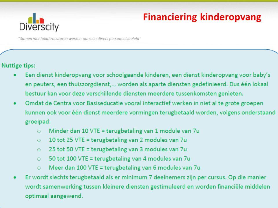 """""""Samen met lokale besturen werken aan een divers personeelsbeleid"""" Vorming in thuiszorg en kinderopvang 721 euro (7 uren) per jaar en per dienst Finan"""