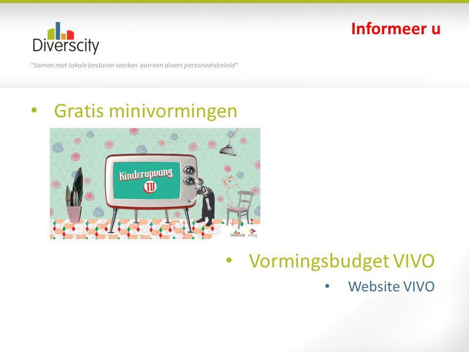 """""""Samen met lokale besturen werken aan een divers personeelsbeleid"""" Gratis minivormingen Vormingsbudget VIVO Website VIVO Informeer u"""