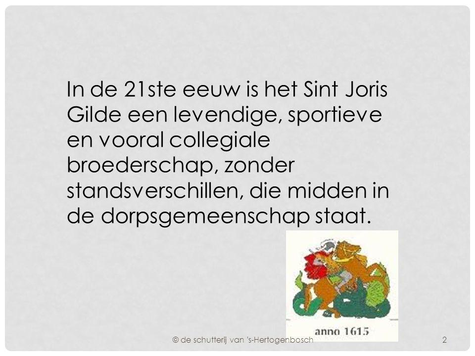 In de 21ste eeuw is het Sint Joris Gilde een levendige, sportieve en vooral collegiale broederschap, zonder standsverschillen, die midden in de dorpsgemeenschap staat.