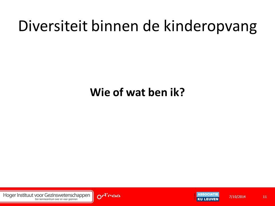 Diversiteit binnen de kinderopvang Wie of wat ben ik? 117/10/2014