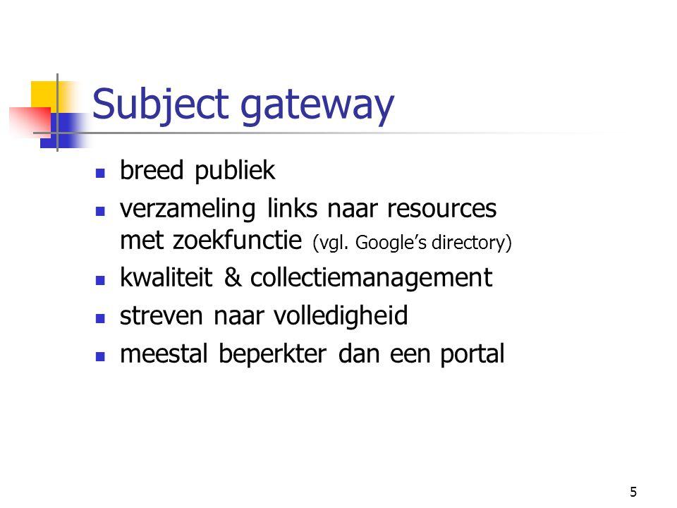 5 Subject gateway breed publiek verzameling links naar resources met zoekfunctie (vgl.