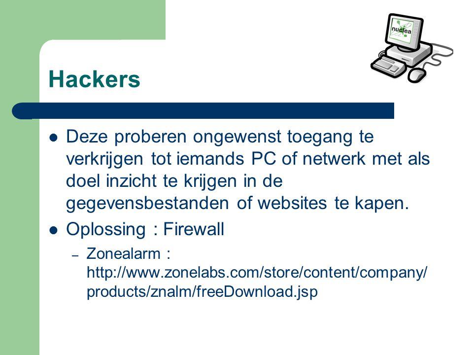 Hackers Deze proberen ongewenst toegang te verkrijgen tot iemands PC of netwerk met als doel inzicht te krijgen in de gegevensbestanden of websites te kapen.