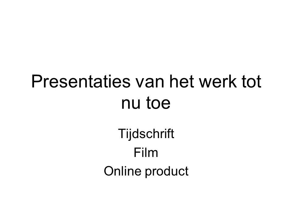 Presentaties van het werk tot nu toe Tijdschrift Film Online product