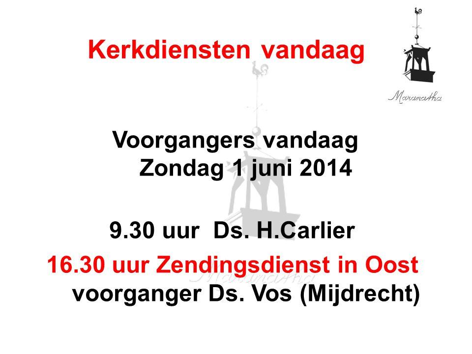 Voorgangers vandaag Zondag 1 juni 2014 9.30 uur Ds.