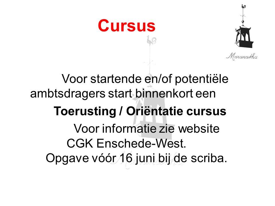 Voor startende en/of potentiële ambtsdragers start binnenkort een Toerusting / Oriëntatie cursus Voor informatie zie website CGK Enschede-West.