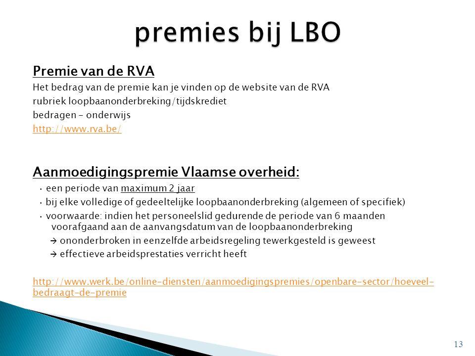 Premie van de RVA Het bedrag van de premie kan je vinden op de website van de RVA rubriek loopbaanonderbreking/tijdskrediet bedragen - onderwijs http: