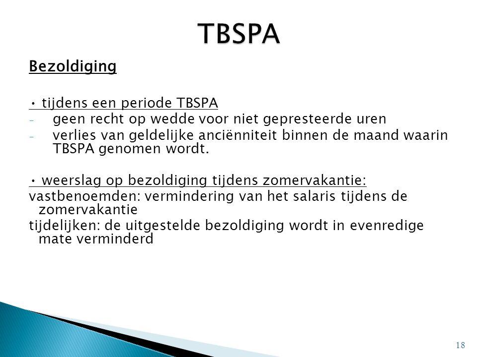 Bezoldiging tijdens een periode TBSPA - geen recht op wedde voor niet gepresteerde uren - verlies van geldelijke anciënniteit binnen de maand waarin T