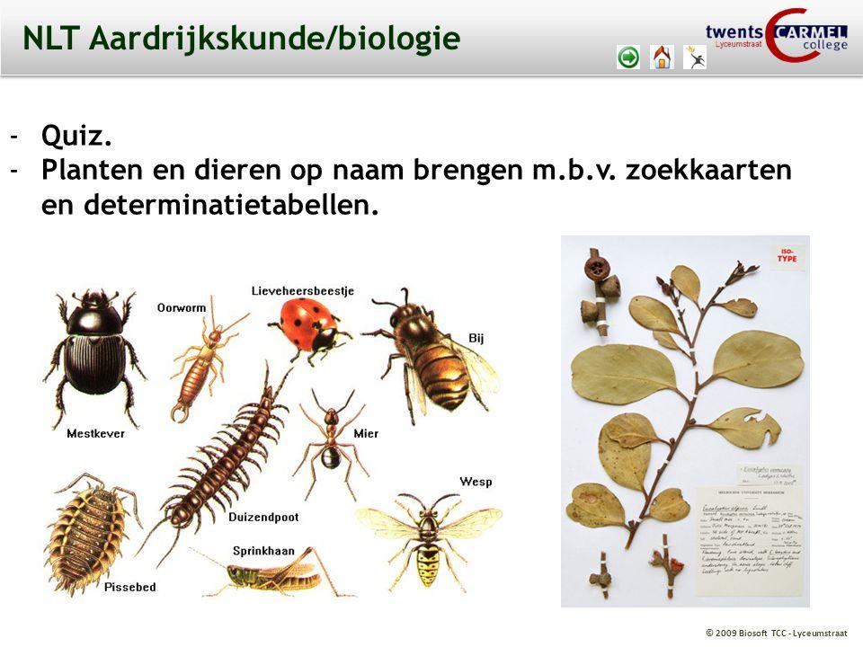 © 2009 Biosoft TCC - Lyceumstraat NLT Aardrijkskunde/biologie -Quiz.