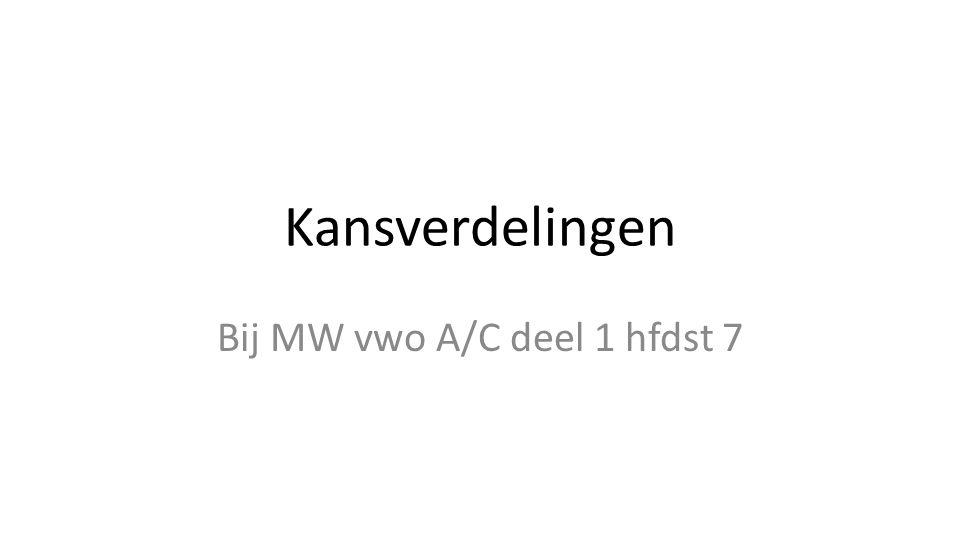 Kansverdelingen Bij MW vwo A/C deel 1 hfdst 7