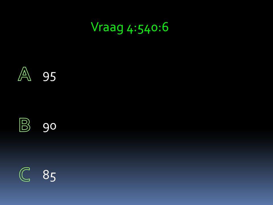 Vraag 3: 9x65 ( je mag kladschrift gebruiken) 585 580 590